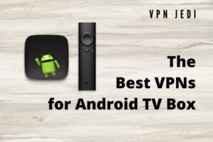 best vpns for android tv box