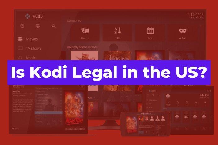 Is Kodi Legal in the US?